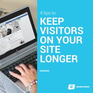 4 tips to keep visitors on your site longer (1)